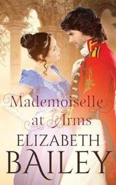 Mademoiselle at Arms by Elizabeth Bailey