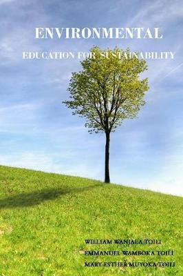 Environmental Education for Sustainability by Emmanuel Wamboka Toili