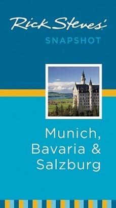 Rick Steves' Snapshot Munich, Bavaria and Salzburg by Rick Steves