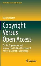 Copyright Versus Open Access by Marc Scheufen