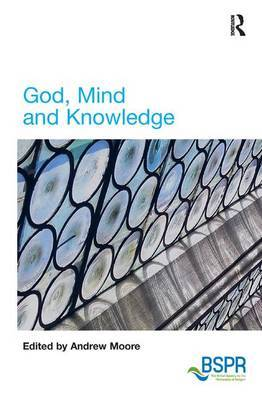 God, Mind and Knowledge by Andrew Moore