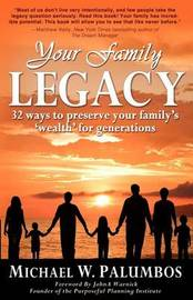 Your Family Legacy by Michael W Palumbos