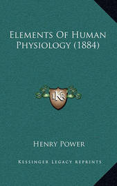 Elements of Human Physiology (1884) by Henry Power image