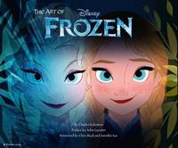 The Art of Disney Frozen by Chris Buck