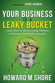 Your Business Is a Leaky Bucket by Howard Shore