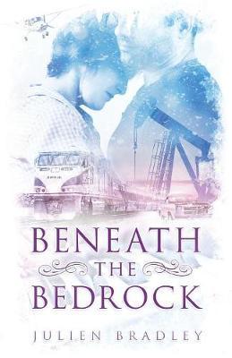 Beneath the Bedrock by Julien Bradley