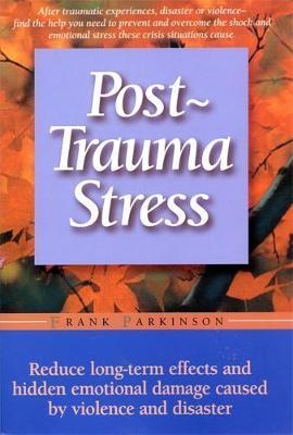 Post-trauma Stress by Frank Parkinson