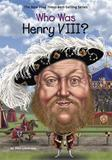 Who Was Henry VIII? by Ellen Labrecque
