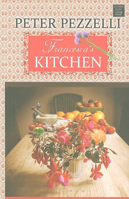 Francesca's Kitchen by Peter Pezzelli