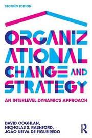 Organizational Change and Strategy by David Coghlan