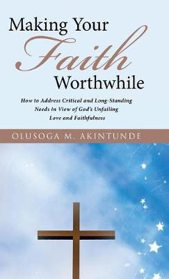 Making Your Faith Worthwhile by Olusoga M Akintunde