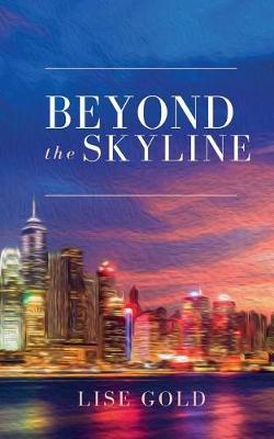 Beyond the Skyline by Lise Gold image