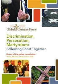 Discrimination, Persecution, Martyrdom by Larry Miller