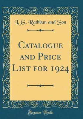 Catalogue and Price List for 1924 (Classic Reprint) by L G Rathbun and Son image