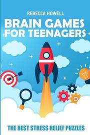 Brain Games for Teenagers by Rebecca Howell