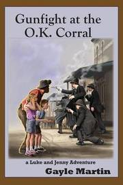 Gunfight at the O.K. Corral by Gayle Martin