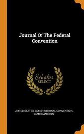 Journal of the Federal Convention by James Madison