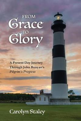 From Grace to Glory by Carolyn Staley