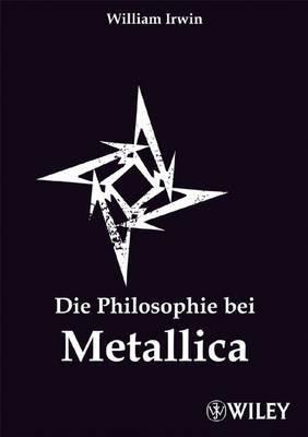 Die Philosophie Bei Metallica by William Irwin image