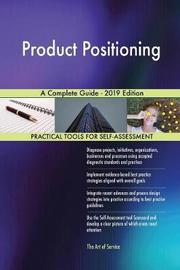 Product Positioning A Complete Guide - 2019 Edition by Gerardus Blokdyk image