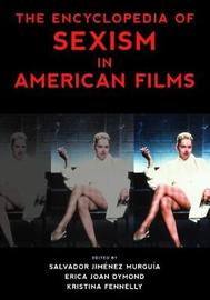 The Encyclopedia of Sexism in American Films