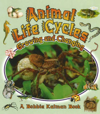 Animal Life Cycles by Bobbie Kalman image