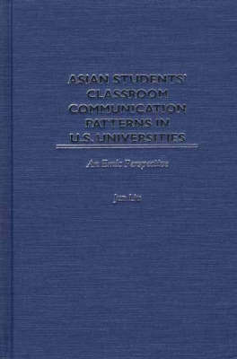 Asian Students' Classroom Communication Patterns in U.S. Universities by Jun Liu image