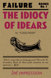 The Idiocy of Idears by Billy Childish image