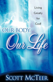 Our Body, Our Life by Scott McTeer image
