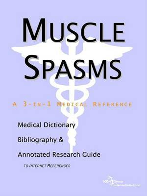 Muscle Spasms - A Medical Dictionary, Bibliography, and Annotated Research Guide to Internet References by ICON Health Publications image