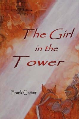 The Girl In The Tower by Frank, Carter
