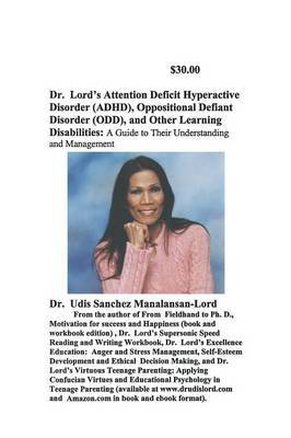 Dr. Lord's Attention Deficit Hyperactivity Disorder, Oppositional Defiant Disorder and Other Learning Disorders by Udis , M Lord image