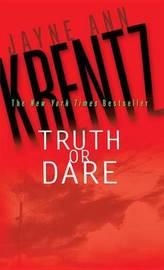 Truth or Dare by Jayne Ann Krentz