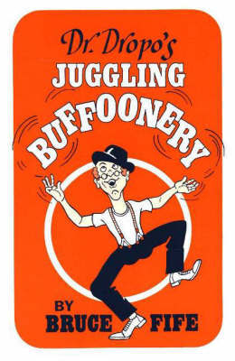 Dr. Dropo's Juggling Buffoonery by Bruce Fife image