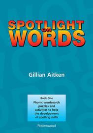 Spotlight on Words Book 1 by Gillian Aitken