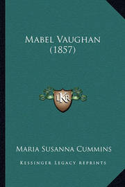 Mabel Vaughan (1857) by Maria Susanna Cummins