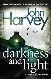 Darkness and Light by John Harvey