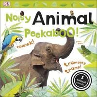 Noisy Animal Peekaboo! (Noisy Lift-the-Flap) by DK