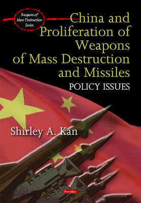 China & Proliferation of Weapons of Mass Destruction & Missiles by Shirley A. Kan