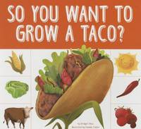 So You Want to Grow a Taco? by Bridget Heos