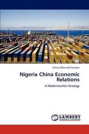 Nigeria China Economic Relations by Olatunde Samson Sanusi