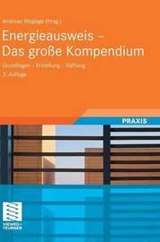 Energieausweis - Das Grosse Kompendium by Andreas Weglage