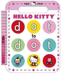 Hello Kitty: Wipe Clean Dot to Dot by Roger Priddy