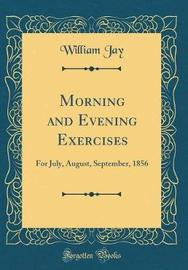 Morning and Evening Exercises by William Jay image