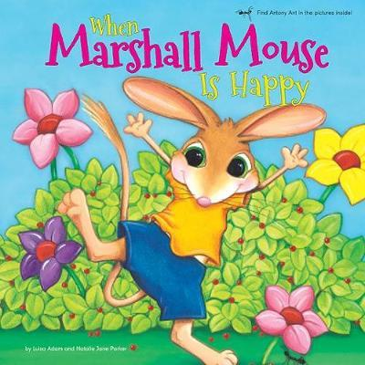 When Marshall Mouse is Happy / When Marshall Mouse is Sad by Luisa Adam