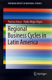 Regional Business Cycles in Latin America by Patricio Aroca