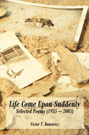 Life Come Upon Suddenly by Victor T. Runowicz image