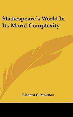 Shakespeare's World in Its Moral Complexity image