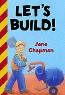 Let's Build! by Jane Chapman