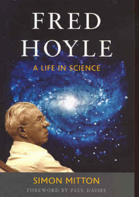 Fred Hoyle: A Life in Science by Simon Mitton